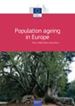 Population ageing in Europe: facts, implications and policies
